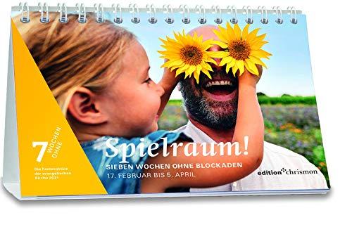 Fastenkalender 2021: Tischkalender: Spielraum! Sieben Wochen ohne Blockaden (7 Wochen ohne) Inspirierende Fotos, Texte und Bibelzitate. Übungen zur ... zur Fastenaktion der Evangelischen Kirche