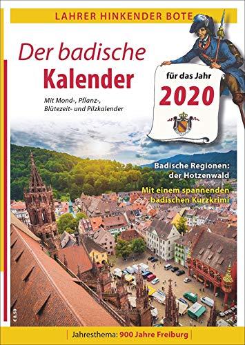 Lahrer Hinkender Bote. Der badische Kalender für 2020. Ausführliches Kalendarium, kurzweilige Geschichten, Kurzkrimi und vielfältige Informationen aus Baden. Jahresthema: 900 Jahre Freiburg.
