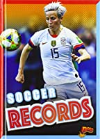 Soccer Records (All-Time Sports Records)
