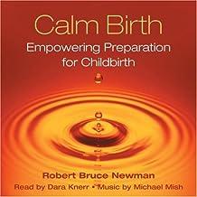 Calm Birth: Empowering Preparation for Childbirth