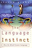 The Language Instinct: How the Mind Creates Language (Perennial Classics)