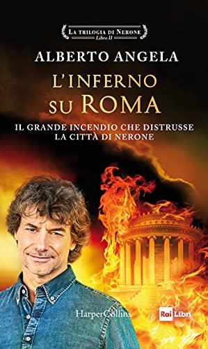 L'inferno su Roma: Il grande incendio che distrusse la città di Nerone (La trilogia di Nerone Vol. 2)