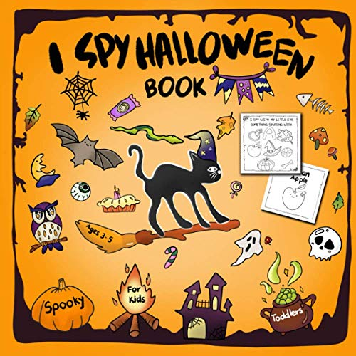 I Spy Halloween Book For Kids: Spooky Halloween Books For Kids 3-5: A Great Halloween Toy - Coloring And Guessing Game - Endless Fun For Toddlers, ... Books For 3 Year Olds (I spy books age 5-10)