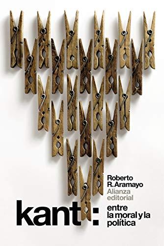 Kant: Entre la moral y la política (El libro de bolsillo - Filosofía)