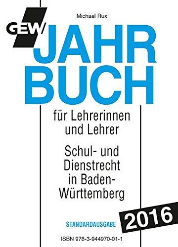 GEW-Jahrbuch 2016: Handbuch des Schul- und Dienstrechts in Baden-Württemberg