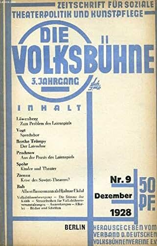DIE VOLKSBÜHNE, JAHRG. 3, Nr. 9, DEZ. 1928 (Inhalt: Löwenberg, Zum Problem des Laienspiels. Vogt, Spredidior. Berthe Trümpy, Der Laiendior. Prodinow, Aus der Praxis des Laienspiels. Spohr, Kinder und Theater. Zienau, Krise des Sowjet-Theaters? ...)