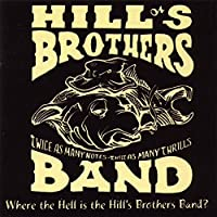 Where the Hell Is the Hill's Brothers Band