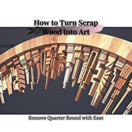 How tо Turn Scrap Wood into Art: Remove Quarter Round with Ease by [Easy DIY]