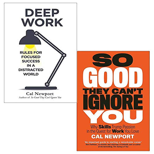 Cal Newport 2 Books Collection Set (Deep Work: Rules for Focused Success in a Distracted World, So Good They Can