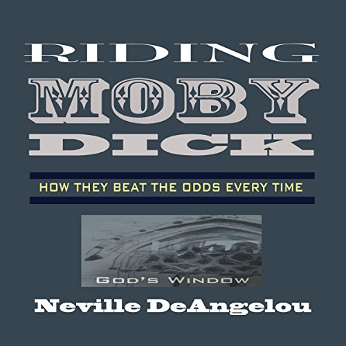 Riding Moby Dick: How They Beat the Odds Every Time audiobook cover art