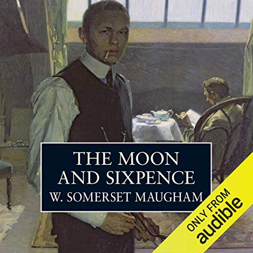 The Moon And Sixpence Audiobook By W. Somerset Maugham cover art