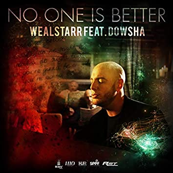 No One Is Better (feat. Dowsha)