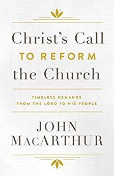 Christ's Call to Reform the Church: Timeless Demands From the Lord to His People by [John F.  MacArthur]