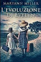 L'evoluzione di Evelyn: Edizione A Caratteri Grandi