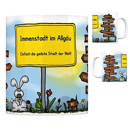 Immenstadt im Allgäu - Einfach die geilste Stadt der Welt Kaffeebecher Tasse Kaffeetasse Becher mug Teetasse Büro Stadt-Tasse Städte-Kaffeetasse Lokalpatriotismus Spruch kw Memmingen Ravensburg Bühl