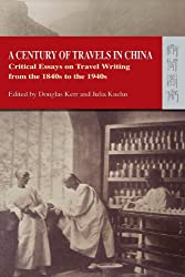 A Century of Travels in China.