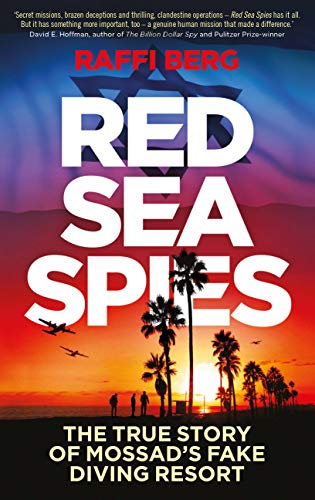 Compare Textbook Prices for Red Sea Spies: The True Story of Mossad's Fake Diving Resort  ISBN 9781785786006 by Berg, Raffi
