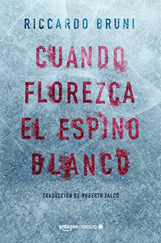 Portada del libro Cuando florezca el espino blanco de Riccardo Bruni