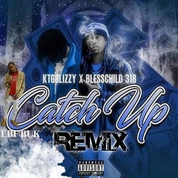 Catch Up (feat. KTG Glizzy & EBF BUK) [Catch Up Remix] (Catch Up Remix)
