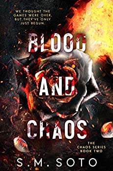Blood and Chaos by [S.M. Soto]