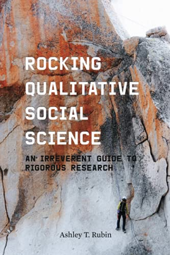 Compare Textbook Prices for Rocking Qualitative Social Science: An Irreverent Guide to Rigorous Research 1 Edition ISBN 9781503628236 by Rubin, Ashley T.