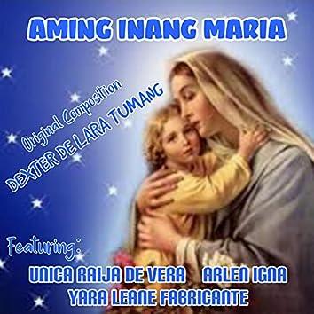 Aming Inang Maria (feat. Yara Leane Fabricante, Unica Raija De Vera & Arlen Igna)