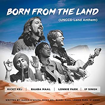 Born from the Land (Unccd Land Anthem)