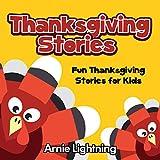 Thanksgiving Stories for Kids: Fun Thanksgiving Stories, Funny Jokes, and More! (Thanksgiving Books for Kids)