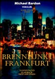 Brennpunkt Frankfurt: Mark Feller ermittelt ...