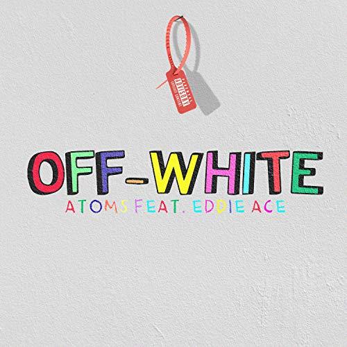 Off-White (feat. Eddie Ace) [Explicit]