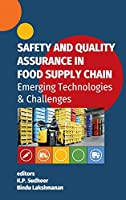 Safety And Quality Assurance In Food Supply Chain: Emerging Technologies & Challenges