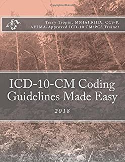 ICD-10-CM Coding Guidelines Made Easy: 2018