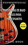 PARTITURAS DE BAJO FÁCILES PARA PRINCIPIANTES: ÉXITOS DE ROCK PARA PRACTICAR EN EL BAJO: Partituras para aprender a tocar el bajo de forma sencilla con clásicos históricos de AC/DC, Queen, Bon Jovi
