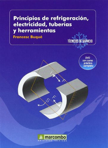 Principios de Refrigeración, Electricidad, Tuberáis y Herramientas (DVD 1): TECNICOS DE SERVICIO...