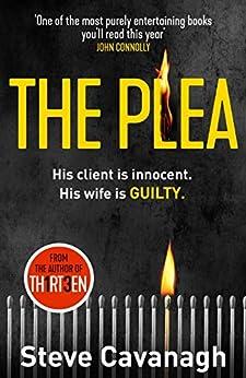 The Plea: His client is innocent. His wife is guilty. (Eddie Flynn) by [Steve Cavanagh]