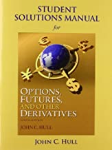 Student Solutions Manual for Options, Futures, and Other Derivatives by Hull, John C 9th edition (2014) Paperback