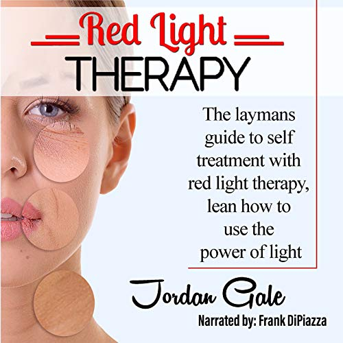 Red Light Therapy: The Layman's Guide to Self-Treatment with Red Light Therapy cover art