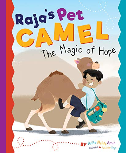 Compare Textbook Prices for Raja's Pet Camel: The Magic of Hope  ISBN 9781733035941 by Amin, Anita Nahta,Singh, Parwinder