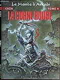 LE MONDE D'ARKADI T04 LA CORNE ROUGE