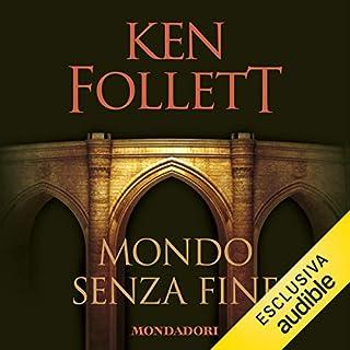 Mondo senza fine     Kingsbridge 2              Di:                                                                                                                                 Ken Follett                               Letto da:                                                                                                                                 Riccardo Mei                      Durata:  47 ore e 49 min     441 recensioni     Totali 4,7