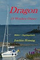 Dragon 19 Wochen Ostsee: Bilder + Segeltagebuch