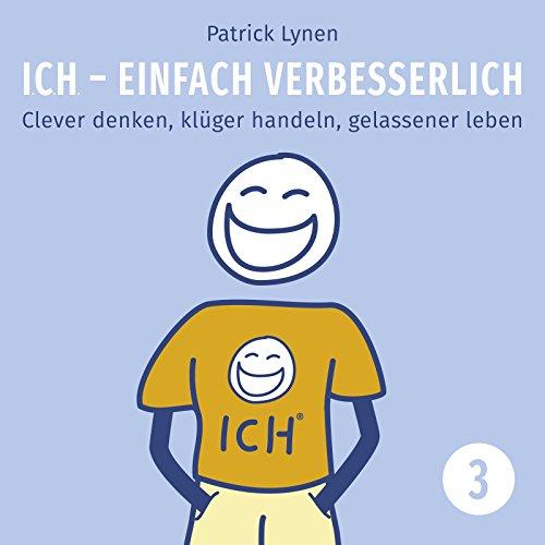 Menschen für seine Ziele gewinnen: Clever denken, klüger handeln, gelassener leben (I.C.H. - einfach verbesserlich 3) Titelbild