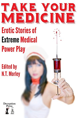 Take Your Medicine: Erotic Stories of Extreme Medical Power Play (English Edition)