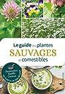 Le guide des plantes sauvages et comestibles par Beiser