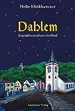 Dahlem: Legenden rund um ein Dorf (Geschichten rund um ...) - Heike Klinkhammer