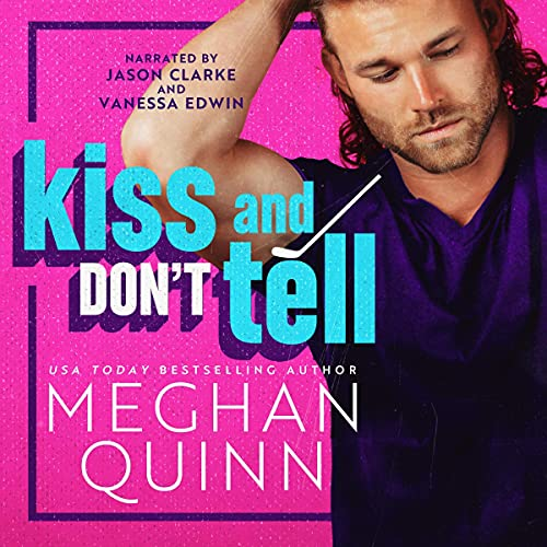 Kiss and Don't Tell Audiobook By Meghan Quinn cover art