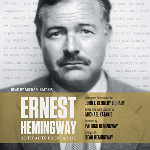 Ernest Hemingway: Artifacts From a Life audiobook cover art