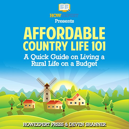 Affordable Country Life 101 audiobook cover art