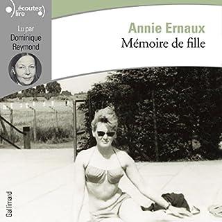 Mémoire de fille                   De :                                                                                                                                 Annie Ernaux                               Lu par :                                                                                                                                 Dominique Reymond                      Durée : 3 h et 38 min     10 notations     Global 4,5