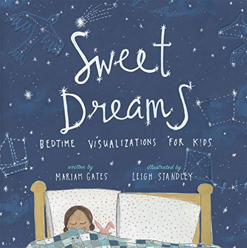 Compare Textbook Prices for Sweet Dreams: Bedtime Visualizations for Kids  ISBN 9781683641704 by Gates, Mariam,Standley, Leigh